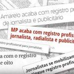 MP acaba com registro profissional de jornalistas
