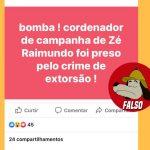 #FALSO | Publicação sobre prisão de coordenador da campanha de Zé Raimundo (PT) não é verdadeira