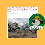 #VERDADEIRO| Informação de aumento do valor da obra do Terminal de Ônibus de Conquista não é falsa